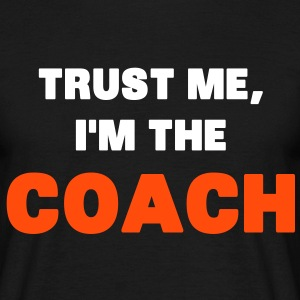 Trust Me, I'm the Coach T-shirts - Mannen T-shirt