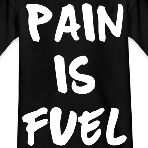 Pain Is Fuel Shirts - Kinderen T-shirt