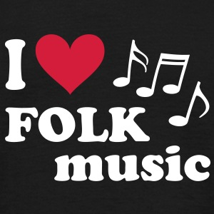 I love Folk music T-Shirts - Men's T-Shirt