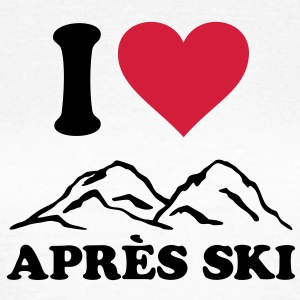 I love Apres Ski Mountains, Heart, skiing party T-Shirts - Women's T-Shirt