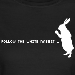 Follow the white rabbit citaat T-shirts - Vrouwen T-shirt