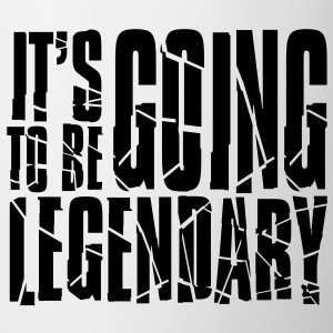 it's going to be legendary II Bottiglie e tazze - Tazza