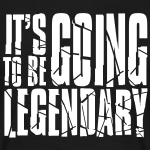 it's going to be legendary II Tee shirts - T-shirt Homme