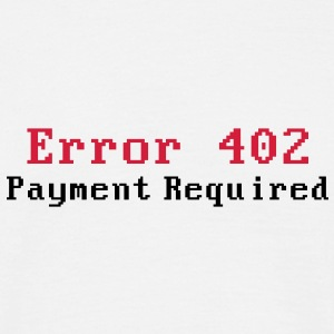 Error 402 - Payment Required - HTTP Error  - Männer T-Shirt