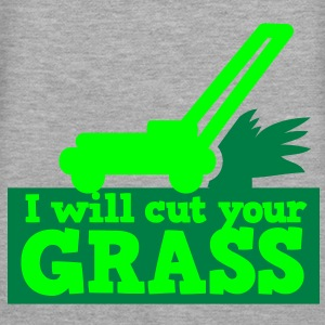 I WILL CUT YOUR GRASS! lawn mower and clippings Hoodies & Sweatshirts - Women's Premium Hoodie