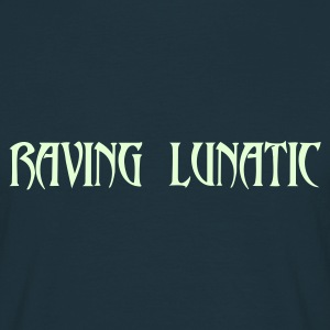Raving Lunatic - Men's T-Shirt