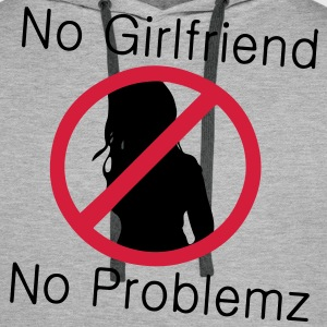No Girlfriend No Problemz - Men's Premium Hoodie