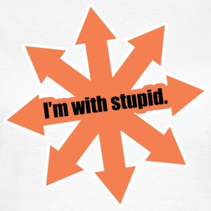 I'm With Stupid. T-Shirts - Women's T-Shirt