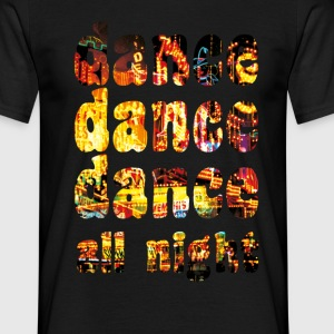 dance dance dance all night - Männer T-Shirt