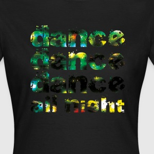 dance dance dance all night  - Dame-T-shirt