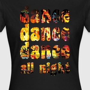 dance dance dance all night - T-shirt Femme