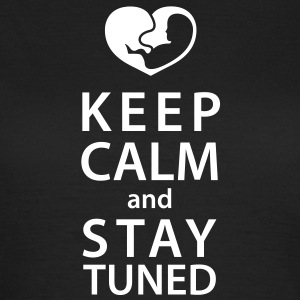 keep calm and stay tuned T-Shirts - T-skjorte for kvinner