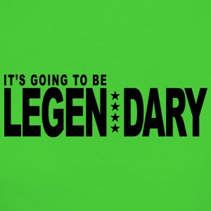 it's going to be legendary 1c original T-Shirts - Frauen Bio-T-Shirt