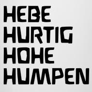 Motiv ~ HEBE HURTIG HOHE HUMPEN