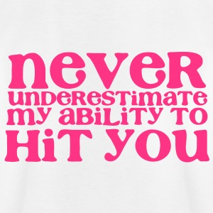 NEVER UNDERESTIMATE MY ABILITY TO HIT YOU! girly Shirts - Kids' T-Shirt