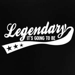 it's going to be legendary 1c retro Shirts - Baby T-Shirt