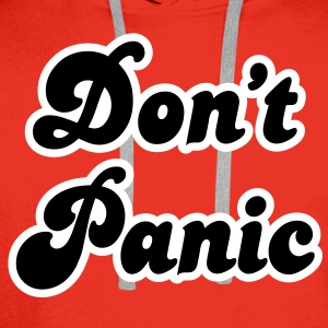 Don't Panic Hoodies & Sweatshirts - Men's Premium Hoodie