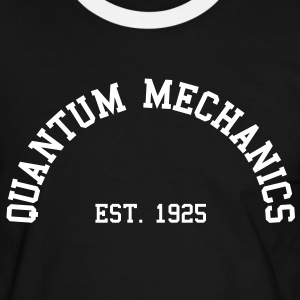 Quantum Mechanics - Est. 1925 (Half-Circle) T-Shirts - Men's Ringer Shirt