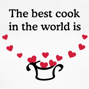 The best cook in the world is ... Your name T-Shirts - Women's T-Shirt