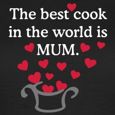 MUM is the best cook ever T-Shirts