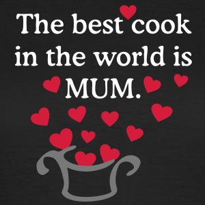 MUM is the best cook ever T-Shirts - Women's T-Shirt