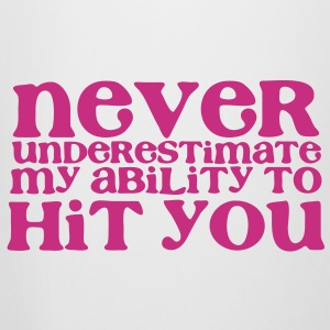 NEVER UNDERESTIMATE MY ABILITY TO HIT YOU! girly Bottles & Mugs - Beer Mug