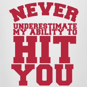 NEVER UNDERESTIMATE MY ABILITY TO HIT YOU! Bottles & Mugs - Beer Mug