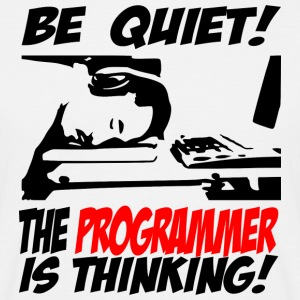 Be Quiet! The programmer is thinking - Men's T-Shirt