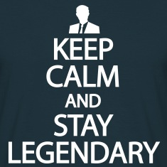 Keep calm and stay legendary Tee shirts