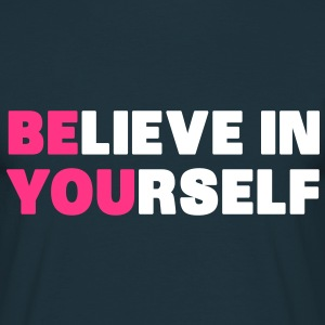 Believe in Yourself T-Shirts - Männer T-Shirt