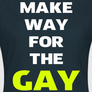 Make Way for the Gay T-Shirts - Women's T-Shirt