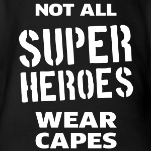 Not All Super Heroes Wear Capes T-shirts - Baby body