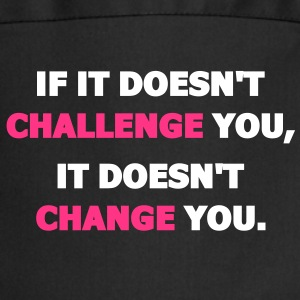 If It Doesn't Challenge You, It Doesn't Change You Fartuchy - Fartuch kuchenny