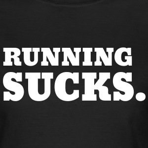 Running Sucks T-shirts - Vrouwen T-shirt