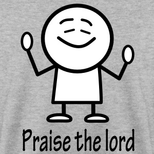 praise the lord Hoodies & Sweatshirts - Men's Sweatshirt