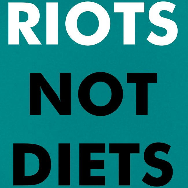 Riots Not Diets white