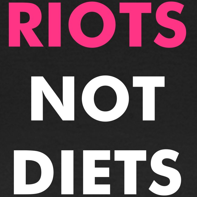 Riots not Diets pink