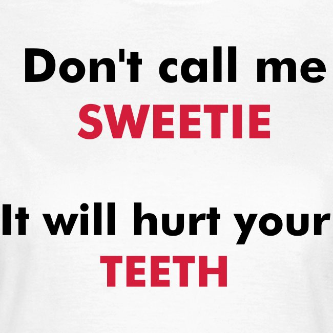 Don't Call Me Sweetie