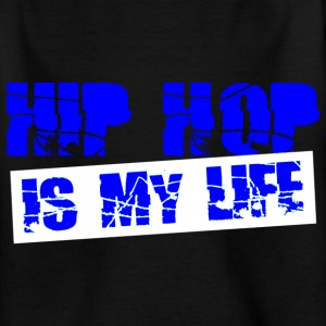 hip hop is my life Shirts - Teenager T-shirt