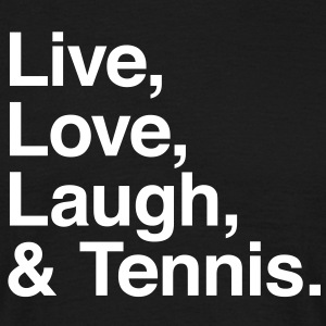 live love laugh and tennis T-Shirts - Männer T-Shirt