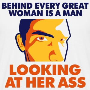 Behind Every Great Woman 1 (3c)++2012 T-shirts - T-shirt herr
