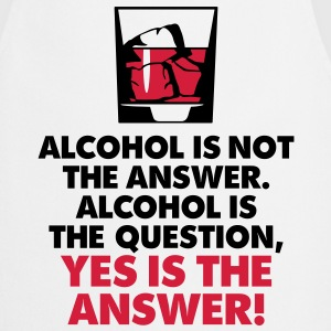 Alcohol Is Not The Answer 3 (2c)++2012  Aprons - Cooking Apron
