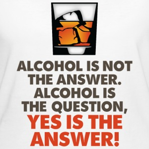 Alcohol Is Not The Answer 3 (dd)++2012 T-Shirts - Women's Organic T-shirt