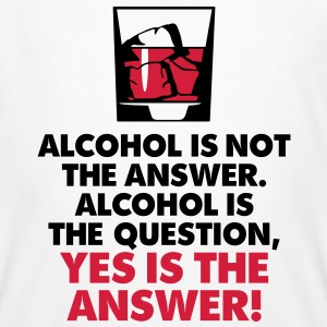 Alcohol Is Not The Answer 3 (2c)++2012 T-shirts - Mannen Bio-T-shirt