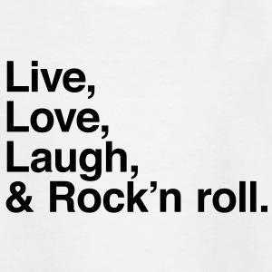 live love laugh and rock and roll T-Shirts - Teenager T-Shirt