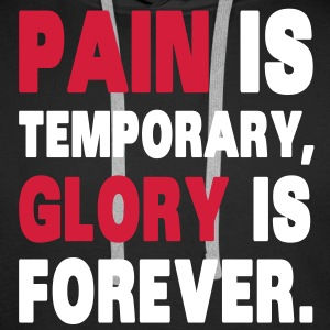 Pain Is Temporary, Glory Is Forever. Sweat-shirts - Sweat-shirt à capuche Premium pour hommes