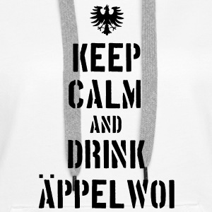 Keep Calm an drink Äppelwoi  Pullover & Hoodies - Frauen Premium Hoodie