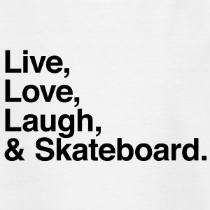 live love laugh and skateboard Shirts - Teenage T-shirt