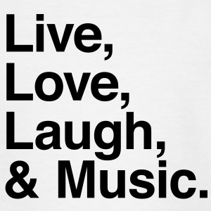 live love laugh and music Shirts - Teenage T-shirt