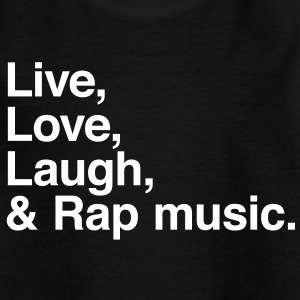 Live Love Laugh and rap Camisetas - Camiseta adolescente